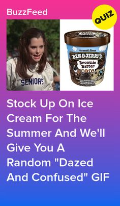 "Stock Up On Ice Cream For The Summer And We'll Give You A Random ""Dazed And Confused"" GIF Chocolate Fudge Brownies, Caramel Fudge, Chocolate Chip Cookie Dough, Raspberry Sherbet, Rainbow Sherbet, White Chocolate Raspberry, Chocolate Strawberries, Cotton Candy Cookies, Dazed And Confused"