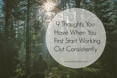 9 Thoughts You Have When You First Start Working Out Consistently // www.vickiandlivi.com