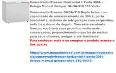 Magazine Vera Alice da Rede Magazine Você: Conservador/Freezer Horizontal 1…