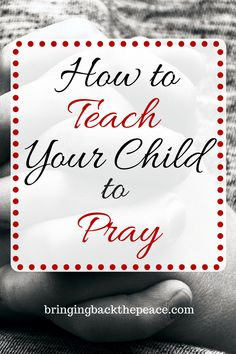 Sometimes as parents we often forget that the act of praying doesn't come naturally for most children. However, we can help our children understand how important prayer is and teach them the basics on how to pray by using these tips.