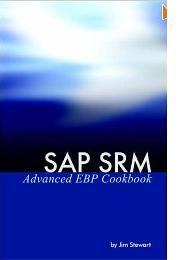 SAP SRM Advanced EBP Cookbookhttp://sapcrmerp.blogspot.com/2012/03/sap-srm-advanced-ebp-cookbook.html