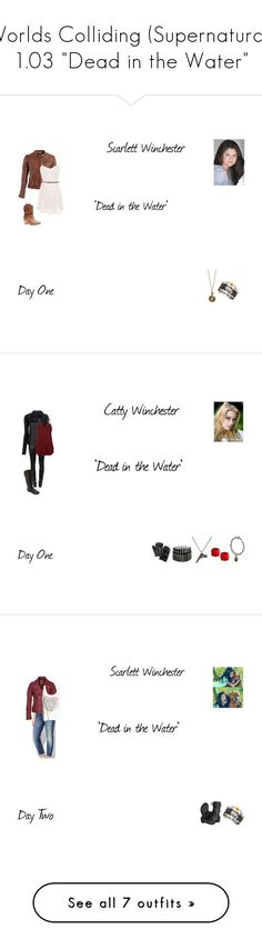 """Worlds Colliding (Supernatural) 1.03 ""Dead in the Water"""" by katherine97-1 ❤ liked on Polyvore featuring Bully, Wet Seal, Fragments, Zadig & Voltaire, Helmut Lang, Carolina Amato, Rick Owens, Charlotte Russe, 7 For All Mankind and ONLY"