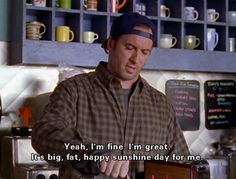 "On happiness: | 21 Of Luke Danes' Best Lines On ""Gilmore Girls"""