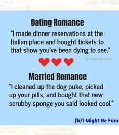 """Photo by Marriage And Martinis on January 12, 2021. Image may contain: text that says 'CLOSED forithe the Dating Romance """"I made dinner reservations at the Italian place and bought tickets to that show you've been dying to see."""" ©I Might Be Funny Married Romance """"I cleaned up the dog puke, picked up your pills, and bought that new scrubby sponge you said looked cool."""" to have all this th.myfamily."""" Anybody else fb/I Might Be Funr like'. Funny Mom Memes, Mom Humor, Dinner Reservations, Marriage Romance, January 12, Martinis, Me Clean, Have Some Fun, Pills"""