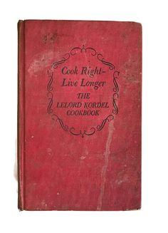 Vintage 60s Cookbook, Cook Right Live Longer, The Lelord Kordel Cookbook, 1966, Recipe Book, Healthy Living, Natural Foods, Old Cook Book