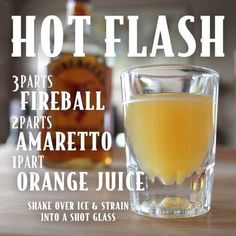 "Hot Flash (3 parts Fireball + 2 parts Amaretto + 1 part Orange Juice + Ice) @KD Eustaquio Calcagno Whisky #fireball #recipes www.LiquorList.com ""The Marketplace for Adults with Taste"" @LiquorListcom #LiquorList"