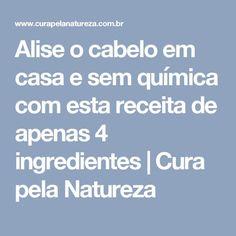 Alise o cabelo em casa e sem química com esta receita de apenas 4 ingredientes   Cura pela Natureza