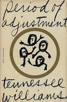 Tennessee Williams, Period of Adjustment, New York: New Directions, 1960. Cover by Harold Bruder.