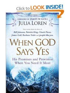 When God Says Yes: His Promise and Provision When You Need It Most by Julia Loren. Save 60 Off!. $5.60. Publication: March 1, 2010. Publisher: Chosen (March 1, 2010)