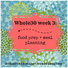 Whole30 week 3: food prep + meal planning {Bonus: Whole Foods Paleo finds!}