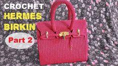 How to Crochet Hermes Birkin Bag Part 2