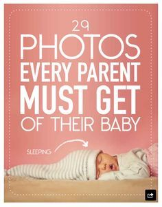 2⃣9⃣ Photos Every Parent Must Get Of Their Baby.