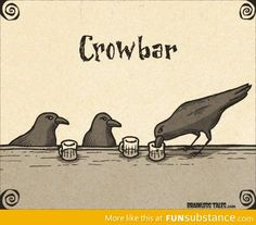Still raven about it ░ Crowbar pun.laughed and then groaned a little. reminds me of your dad's duck jokes Funny Food Puns, Punny Puns, Cute Puns, Corny Jokes, Dad Jokes, Funny Stuff, Cheesy Jokes, Random Stuff, Funny Quotes