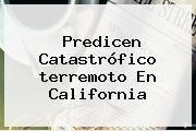 http://tecnoautos.com/wp-content/uploads/imagenes/tendencias/thumbs/predicen-catastrofico-terremoto-en-california.jpg terremoto. Predicen catastrófico terremoto en California, Enlaces, Imágenes, Videos y Tweets - http://tecnoautos.com/actualidad/terremoto-predicen-catastrofico-terremoto-en-california/