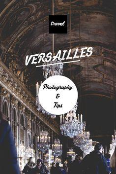 Versailles - Paris - Travel Tips - Photography - Chateau de Versailles - Versailles Castel France