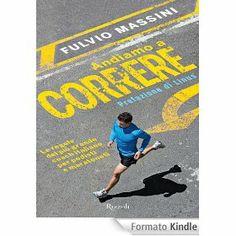 Bella guida per chi vuole iniziare a correre e per chi vuole migliorarsi.