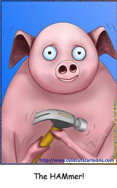 "Pig ""the hammer"""