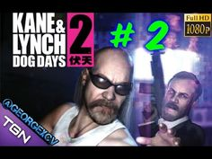 Kane and Lynch 2 Let´s Play # 2 PC @georgexcv