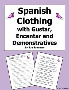 Spanish Clothing With Gustar, Encantar and Demonstrative Adjectives by Sue Summers