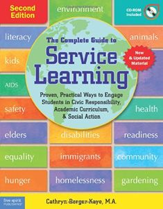 The Complete Guide to Service Learning: Proven, Practical Ways to Engage Students in Civic Responsibility, Academic Curriculum, & Social Action by Cathryn Berger Kaye M.A. http://www.amazon.com/dp/1575423456/ref=cm_sw_r_pi_dp_YeM0tb1RS76TS5HP