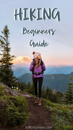 Get-Outside-Beginners-Guide-to-Hiking-reneeroaming backpacking essentials hiking, tips for camping, womens hiking gear Best Hiking Gear, Hiking Guide, Backpacking Tips, Hiking Gear Women, Hiking Clothes Women, Womens Hiking Outfits, Hiking Checklist, Hiking Usa, Best Hiking Boots