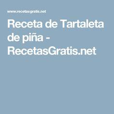 Receta de Tartaleta de piña - RecetasGratis.net