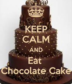 Just eat chocolate cake  (YUMMY) - $ophie $wallow pinned this, plz follow her