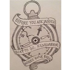 Before you ask which way to go, remember where you've been