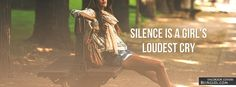Silence Is A Girl's Loudest Cry Facebook Timeline Cover
