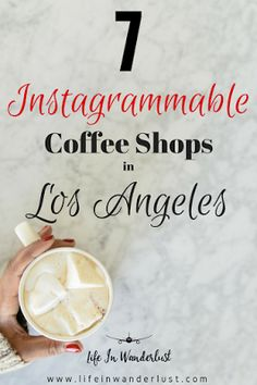 LA Locals Love: 7 Instagrammable Coffee Shops in Los Angeles