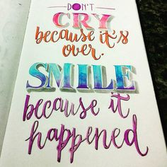 """""""Don't cry because it's over. Smile because it happened Sleepy pg144 #calligraphy #handlettering #lettering #typography #unifineline…"""""""
