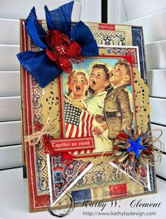 Together We Stand of July Card by Kathy Clement for Petaloo International Product Authentique Honor Photo 2 - Kathy by Design Atc Cards, Card Tags, Paper Cards, Greeting Cards, Fourth Of July Decor, 4th Of July Decorations, July 4th, Patriotic Crafts, Americana Crafts