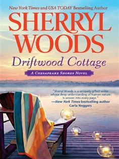 Driftwood Cottage by Sheryl Woods  LVCCLD
