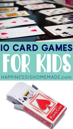 10 Card Games for Kids (With Just One Deck) - Happiness is Homemade List Of Card Games, Group Card Games, Fun Card Games, Card Games For Kids, Playing Card Games, Games For Teens, All Games, Family Game Night, Family Games