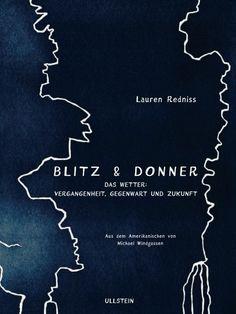 Eine ganz neue Art von Sachbuch In einzigartiger Bildsprache, verwoben mit Reportage und wissenschaftlicher Recherche, erzählt Lauren Redniss in Blitz & Donner die Geschichte des Wetters auf neue Weise. Es ist keine Kulisse, sondern der zentrale Akteur der Geschichte.
