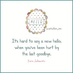 Best Divorce  Break Up Quotes  Essays Images In   Break  Its Hard To Say A New Hello When Youve Been Hurt By The Last