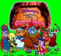 Gummi Bears, Bouncing Here and There and Everywhere, High Adventures That's Beyond Compare, They are the Gummi Bears...They are the Gummi Bears.