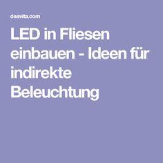 LED in Fliesen einbauen - Ideen für indirekte Beleuchtung