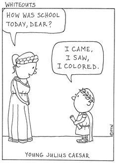 «Veni, vidi, coloravi» Iulius Caesar puer in schola.