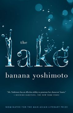 I love Banana Yoshimoto and this cover is perfect for her and her stories. The Lake by Banana Yoshimoto