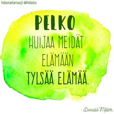 """Pelko huijaa meidät elämään tylsää elämää."" (Donald Miller) Wise Quotes, Motivational Quotes, Inspirational Quotes, Drug Addiction Recovery, Quotes About Everything, Happy Today, Seriously Funny, Meaning Of Life, Note To Self"