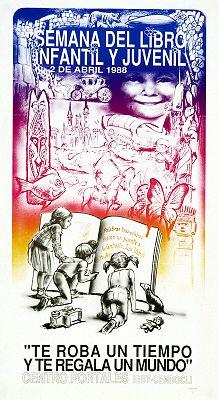 Te roba un tiempo y te regala un mundo/ Semana del libro infantil y juvenil, 2 de abril de 1988 (1988)