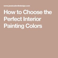 How to Choose the Perfect Interior Painting Colors