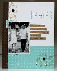 Page by Kryssi Ng.  LOVE it!  I'll have to lift for one of my daughter's wedding pics!
