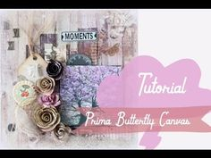 Tutorial - Mixed Media Canvas Prima Butterfly Collection - SOE DT