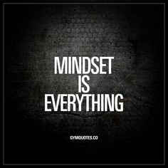 Mindset is everything. - Mindset is KEY when it comes to achieving success in life and in the gym. You need to be persistent and always keep on moving forward. You need to be positive and keep that positivity even when things get tough. You have to believe in yourself. Always. www.gymquotes.co for all our motivational workout and gym quotes! #MindsetSayings