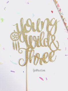 Young wild & Three Cake Topper