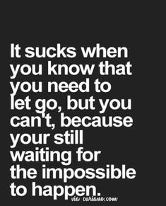 Relationship Quotes And Sayings You Need To Know; Relationship Sayings; Relationship Quotes And Sayings; Quotes And Sayings; Now Quotes, Sad Love Quotes, Life Quotes To Live By, True Quotes, Motivational Quotes, Quotes Inspirational, Live Life, Impossible Love Quotes, Quotes About Moving On In Life