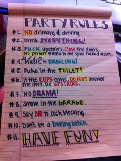 & use Condoms People!! Now ENJOY!!  Yup... Pretty much all the party rules
