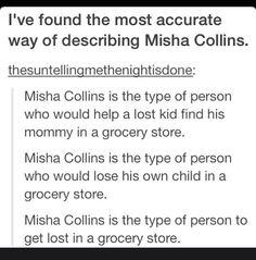 This is the most accurately worded description of Misha I have ever found. Misha Collins, Supernatural Actors, Winchester Boys, Super Natural, Destiel, Superwholock, Fandoms, Fangirl, Tv